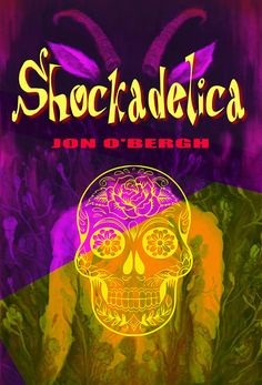 """Sean says Jon O'Bergh's SHOCKADELICA is """"...full of mystery, comedy, third wall demolition, and of course HORROR."""" #amreading #horror"""