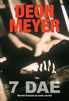 7 Dae Ek was nog altyd 'n Deon Meyer fan - en 'n sucker vir Kaptein Bennie Griesel. Kan net nie Sean Bean in Bennie se skoene sien nie? Who Book, Afrikaans, No One Loves Me, Ebook Pdf, Textbook, Just Love, Book Worms, Thriller, My Books