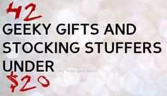42 Geeky Gifts and Stocking Stuffers Under $20 I really want some of these