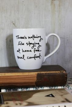 """""""There's nothing like staying at home for real comfort""""- Austen.     write on mugs with porcelain marker"""