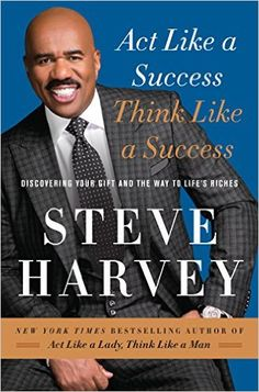 Act Like a Success, Think Like a Success: Discovering Your Gift and the Way to Life's Riches eBook: Steve Harvey: Amazon.es: Tienda Kindle