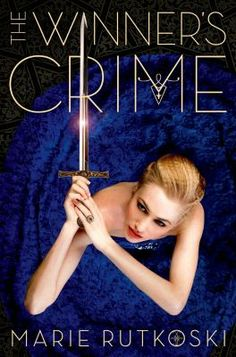 """New to the Library! September 2015 'The winner's Crime""""  By Marie Rutkoski"""