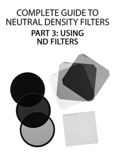 Complete Guide to Neutral Density filters – Part 3: Using ND filters