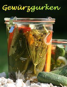 Gurken einlegen - Einleitung zu versch. lang haltbaren Einmachvarianten und versch. Rezepte