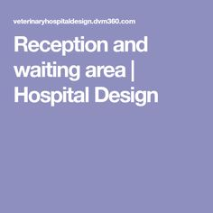 Reception and waiting area | Hospital Design