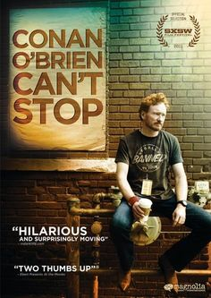 "Conan O'Brien Can't Stop. Really interesting and entertaining documentary about O'Brien's North American ""Legally Prohibited from being Funny on Television"" tour, in the wake of his famous split from NBC. A glimpse into his anger, sense of humour, and resignation over the incident, as well as the rigours of the tour."