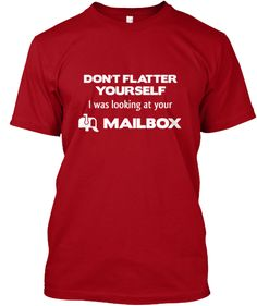 Postal worker - dont flatter yourself