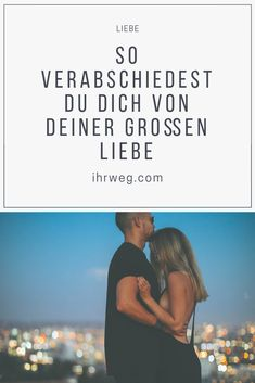So you say goodbye to your great love - partnerschaft - Care You Say Goodbye, Saying Goodbye, Text For Him, Broken Love, Switch Words, Tabu, Life Plan, Great Love, Nice