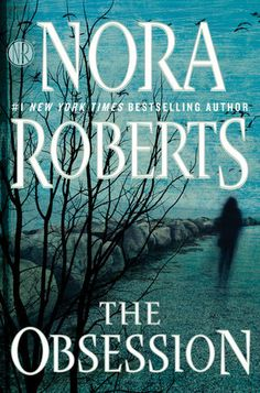 The Obsession by Nora Roberts | PenguinRandomHouse.com  Amazing book I had to share from Penguin Random House