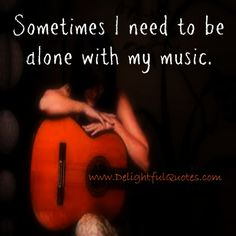 Sometimes I need to be #alone with my #music .