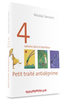 """Version ebook pdf du livre de psychologie et de développement personnel """"Petit traité antidéprime: 4 saisons dans le bonheur"""" de Nicolas Sarrasin."""