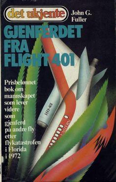 """""""Gjenferdet fra Flight 401 - finnes det et liv etter døden?"""" av John G. Florida, Live, Reading, Books, Libros, The Florida, Book, Reading Books, Book Illustrations"""