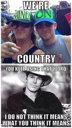 Ugh!!! This couldn't be more true! I love COUNTRY music. Like the kind with a steel guitar and fiddle, banjo and mandolin. Not dub step and synthesizers.