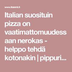 Italian suosituin pizza on vaatimattomuudessaan nerokas - helppo tehdä kotonakin | pippuri | Iltalehti.fi