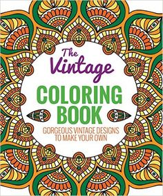 Amazon.com: The Vintage Coloring Book: Gorgeous Vintage Designs to Make Your Own (9781626864726): Editors of Thunder Bay Press: Books