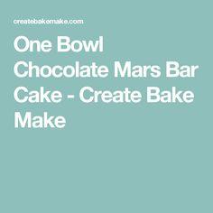 One Bowl Chocolate Mars Bar Cake - Create Bake Make Mars Bar Cake, Chocolate Icing, Round Cakes, Cake Tins, I Am Awesome, Baking, Create, How To Make, Food