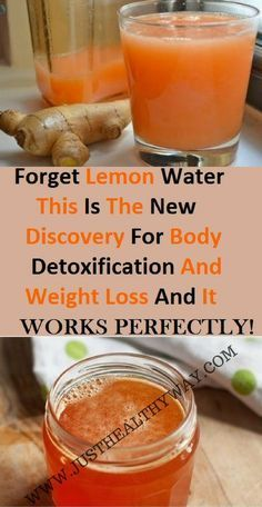 Forget lemon water: This is the new discovery for body detoxification and weight loss and it works perfectly! - Just Healthy Way