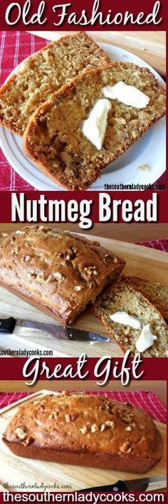 NUTMEG BREAD, OLD FASHIONED RECIPE - The Southern Lady Cooks