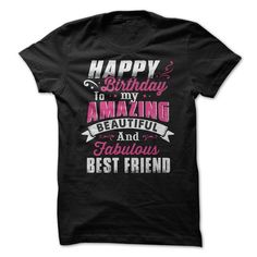 Happy birthday to my amazing beautiful and fabulous bes - #sweatshirt embroidery #sweater nails. ORDER NOW => https://www.sunfrog.com/Holidays/Happy-birthday-to-my-amazing-beautiful-and-fabulous-best-friend.html?68278
