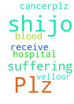 Plz pray name shijo .he is suffering - Plz pray name shijo .he is suffering blood cancer.plz receive my prayer request. No he is velloor hospital. Posted at: https://prayerrequest.com/t/xym #pray #prayer #request #prayerrequest