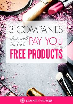 Make extra money and try new products with these three companies!