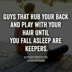 New Medical Insights for Achieving Your Best Night's Sleep Guys that rub your back and play with your hair until you fall asleep are keepers. Dating Humor Quotes, Funny Quotes, Qoutes, Dating Advice, Relationship Advice, Relationships, Couple Quotes, Love Quotes, Advice Quotes