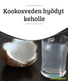 Kookosveden hyödyt keholle   Kookosvesi #raikastaa, virkistää ja #sammuttaa janon, ja sillä on elimistölle #suotuisa vaikutus.  #Terveellisetelämäntavat