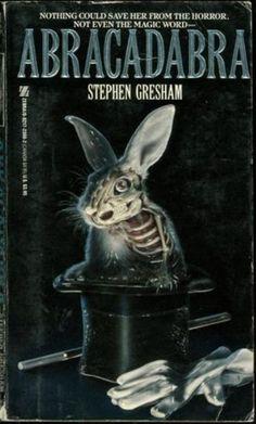 Too Much Horror Fiction: Abracadabra by Stephen Gresham (1988): Down the Rabbit Hole