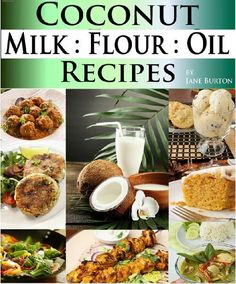 Coconut Milk Recipes, Paleo Coconut Oil & Flour Recipes. Low Carb Paleo, Allergy Free, Dairy Free and Gluten Free Recipes (Paleo Diet: Paleo Diet for Weight ... People - The Caveman Diet Food List Guide) by Jane Burton, http://www.amazon.com/dp/B00FCK9G3A/ref=cm_sw_r_pi_dp_8ZTqsb0YP7K1Y