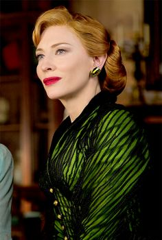 Cate Blanchett as Lady Tremaine. She looks always perfect