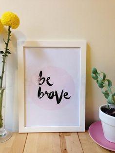 Be Brave // Circle Print