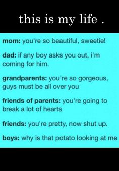 BAHAHAHAHAHA!!! this is how it is except according to my bf im am the most gorgeous girl ever :)
