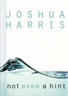 Books: Not Even a Hint: Guarding Your Heart Against Lust (Audio) by Joshua Harris (Author)