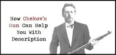 How Chekov's Gun Can Help You With Description - Writers Write