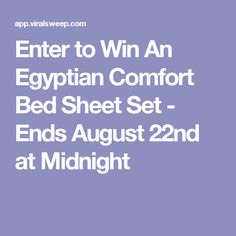 Enter to Win An Egyptian Comfort Bed Sheet Set - Ends August 22nd at Midnight