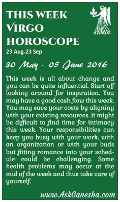 This Week Virgo Horoscope (30 May 2016 - 05 June 2016). Askganesha.com