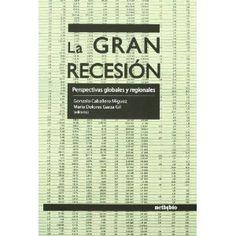 La Gran Recesión / Gonzalo Caballero Miguez, Dolores Garza Gil