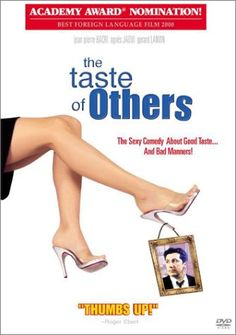 Le Gout Des Autres (The Taste of Others) (It Takes All Kinds) - Rotten Tomatoes