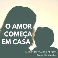 """"""" O amor começa em casa""""- Madre Teresa de Calcutá #stopcancerportugal #citações #madreteresa #amormaior"""