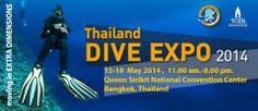 Thailand Travel & Dive Expo 2014 Dates & Time  Showdays: 15 - 18 May 2014 Times: 11.00 am - 08.00 pm Venue  Plenary Hall 1-3 , Queen Sirikit National Convention Center, Bangkok, Thailand  http://www.thailanddiveexpo.com/en/