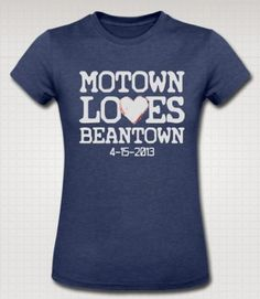 """""""Motown Loves Beantown"""" - All proceeds from this design will be donated to http://onefundboston.org/  Shirt at www.downwithdetroit.com"""