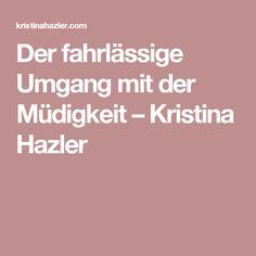 Der fahrlässige Umgang mit der Müdigkeit – Kristina Hazler Wisdom, Social Media, Health