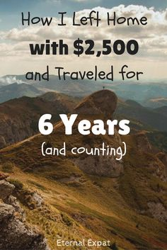 How I left home with $2,500 and lived around the world for SIX years (and counting)   Eternal Expat