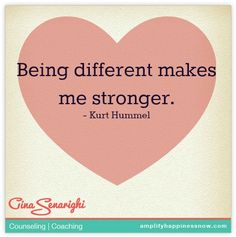 Lessons From Glee being different makes me stronger- Kurt Hummel www.amplifyhappinessnow.com