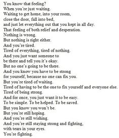 I've been tired for a long time. And now I'm exhausted.