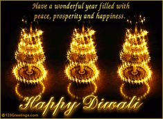 Have a wonderful year filled with peace, prosperity and happiness. Happy Diwali Wishes to All!