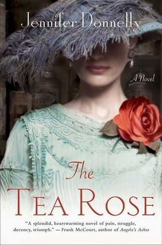 The Tea Rose by Jennifer Donnelly. Historical fiction. The first in a trilogy. One of the BEST books I've ever read!