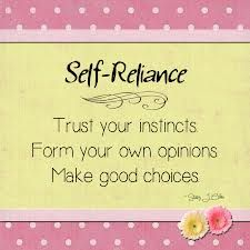 Self-Reliance. Trust your instincts. Make your own opinions. Make Good choices. Trust Quotes, Daily Quotes, Life Quotes, Funny Quotes, Soul Quotes, Wisdom Quotes, Inspirational Quotes For Kids, Awesome Quotes, Meaningful Quotes
