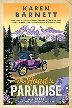 The Rustic Reading Gal: Review: The Road to Paradise: A Vintage National Parks Novel by Karen Barnett