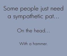 soooooooo true!  can we have take your hammer to work day??